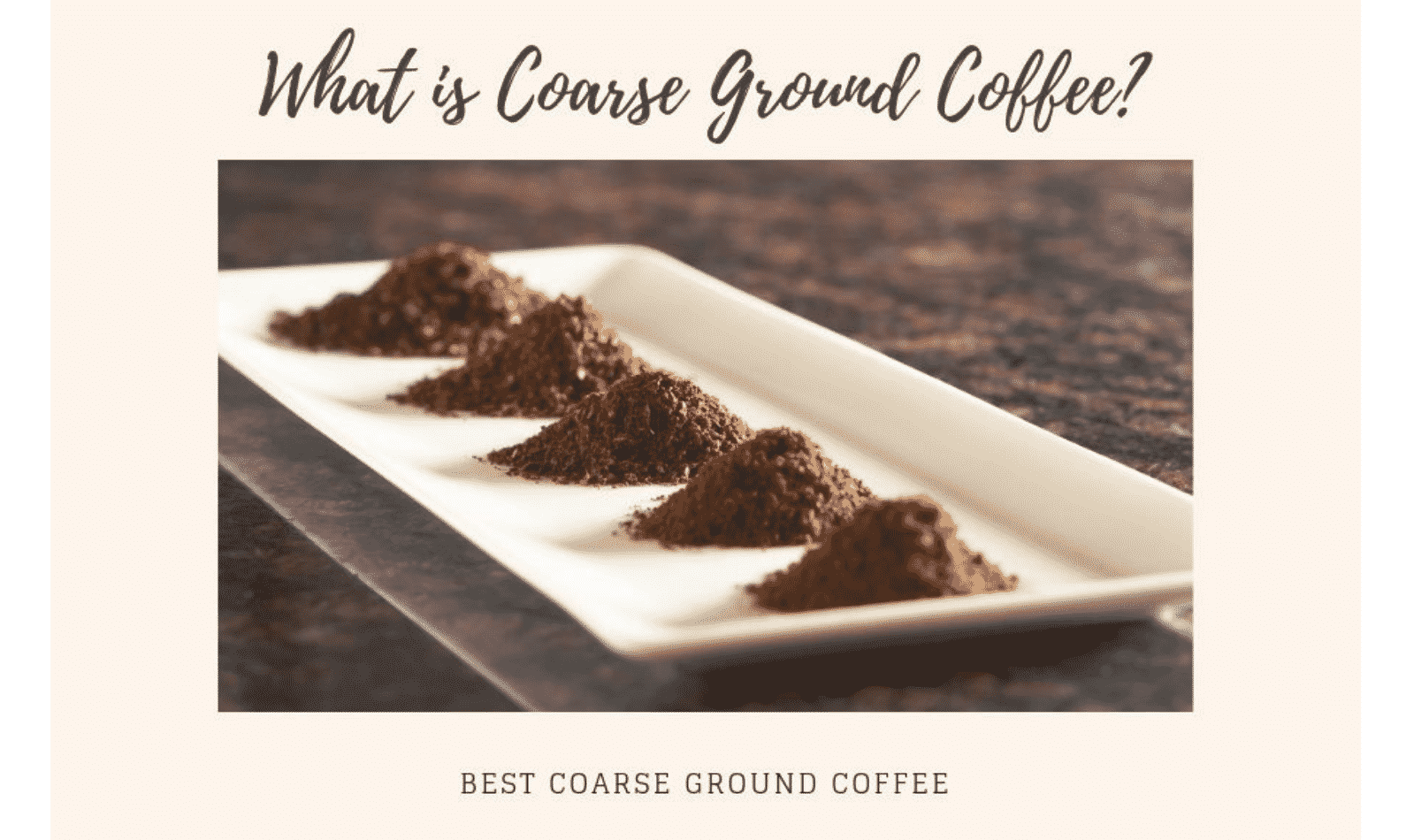 What is Coarse Ground Coffee