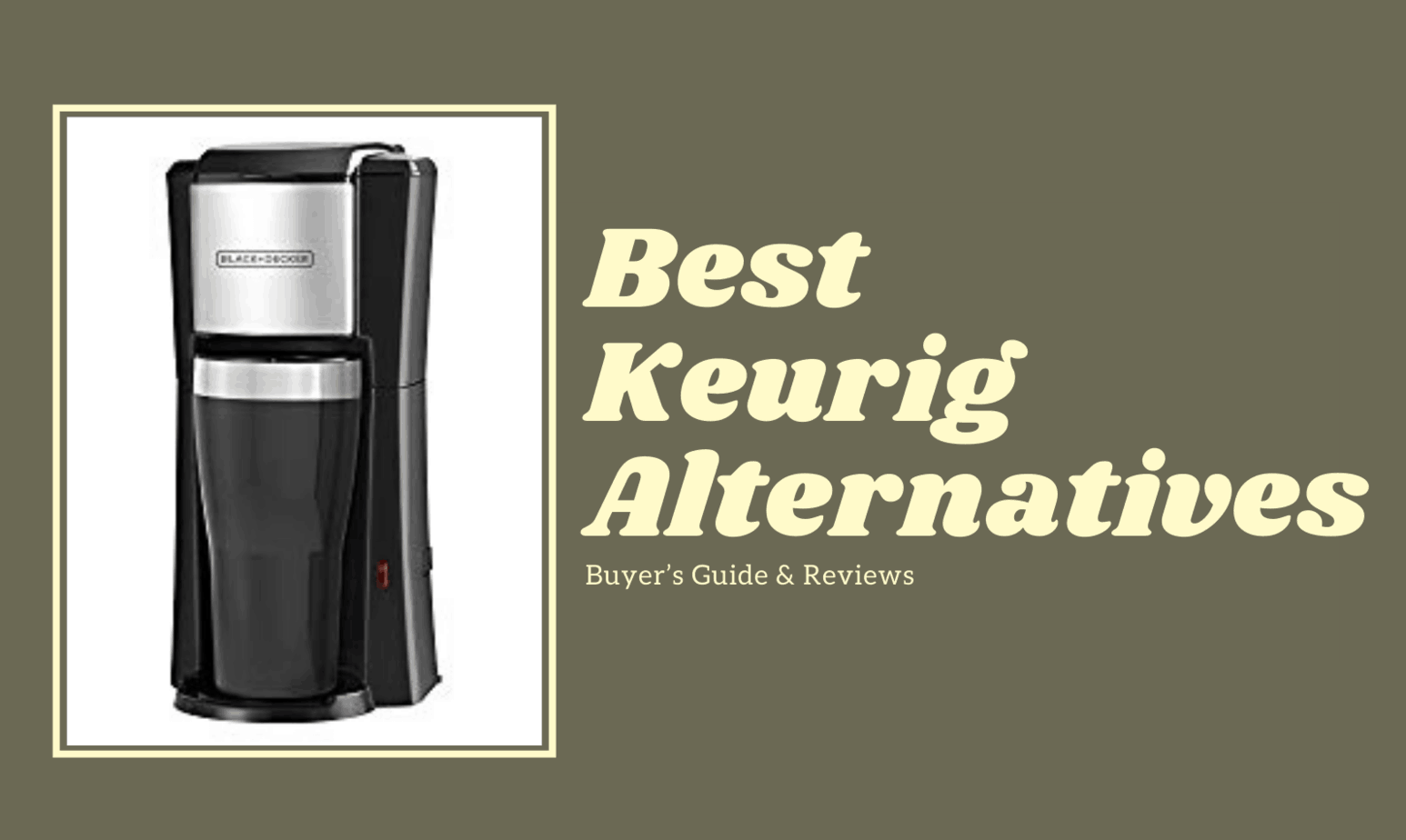 Best Keurig Alternatives