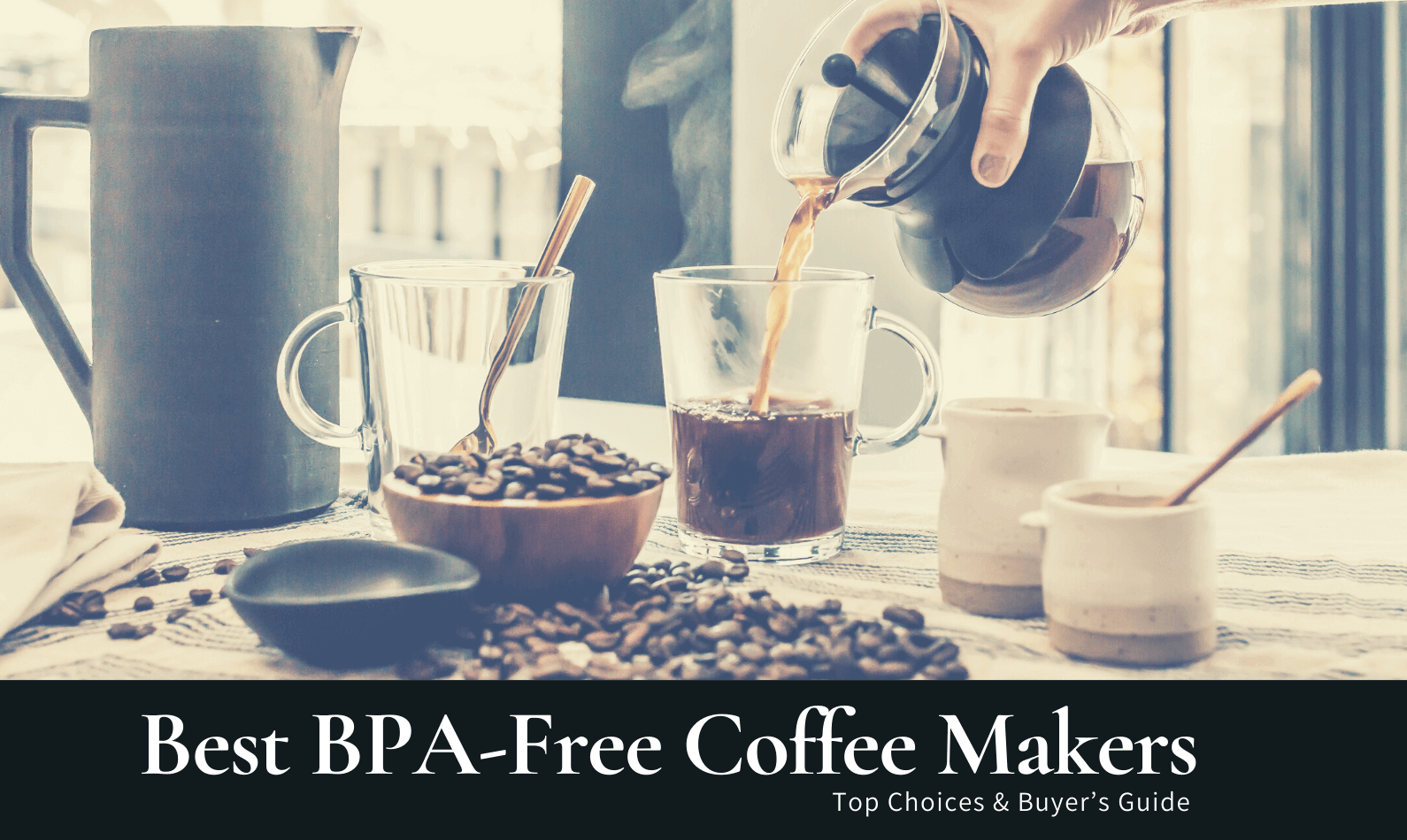 Best BPA-Free Coffee Makers