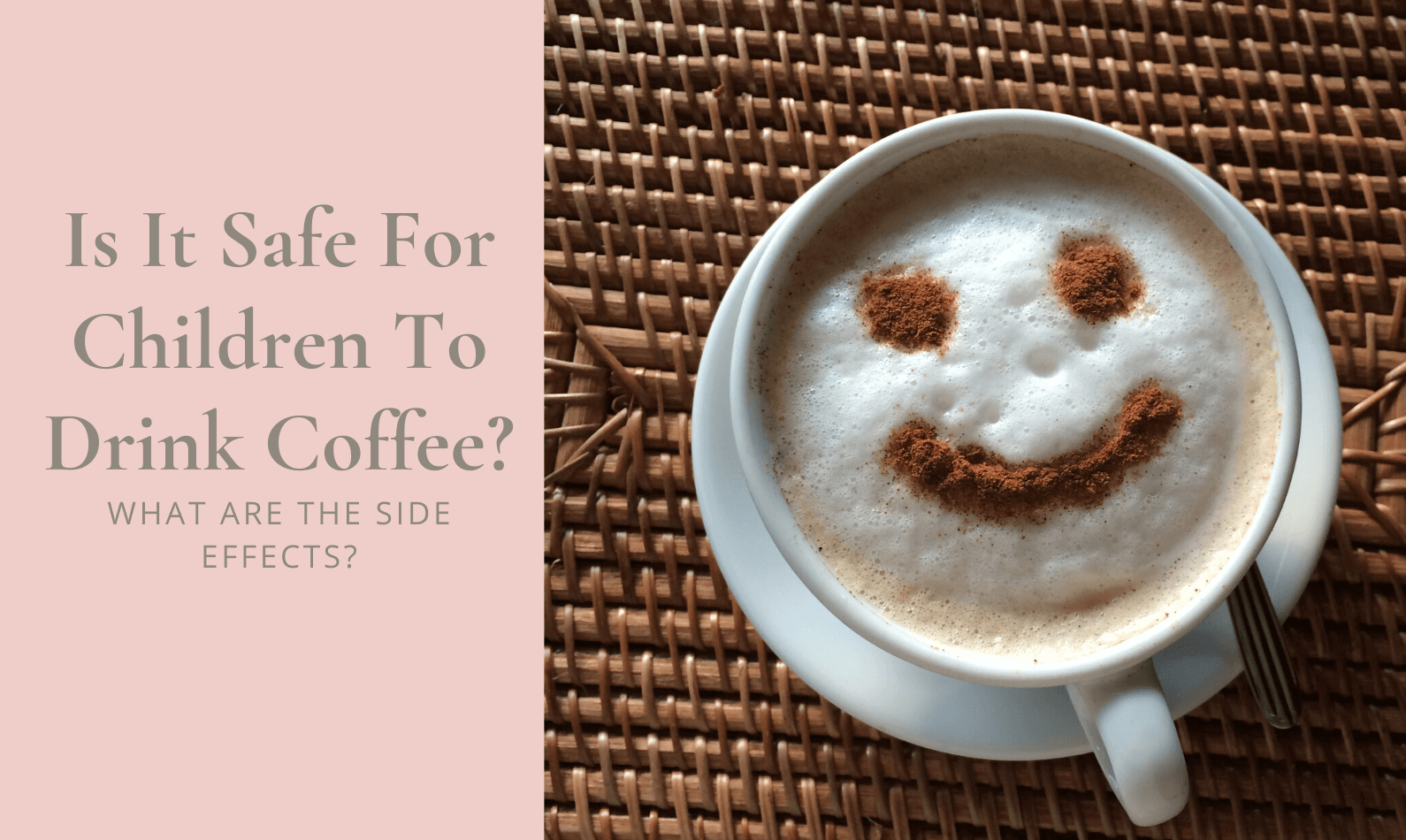 Is It Safe For Children To Drink Coffee