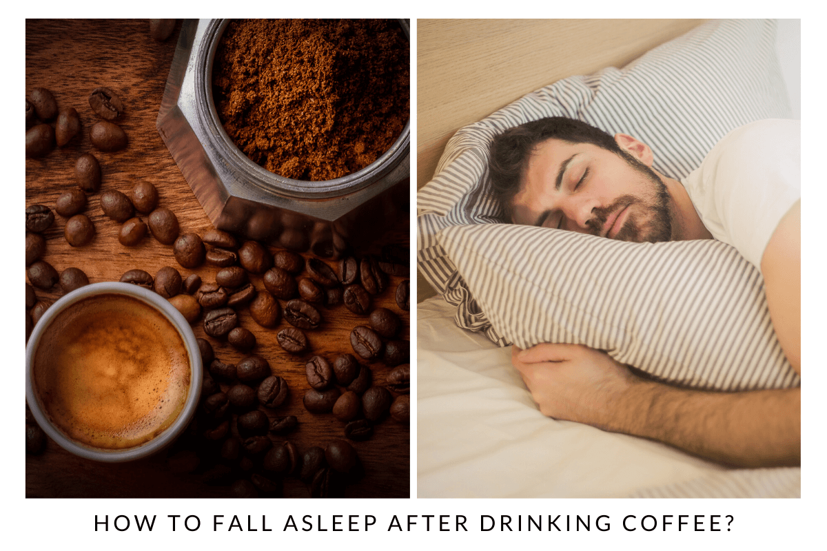How to Fall Asleep After Drinking Coffee