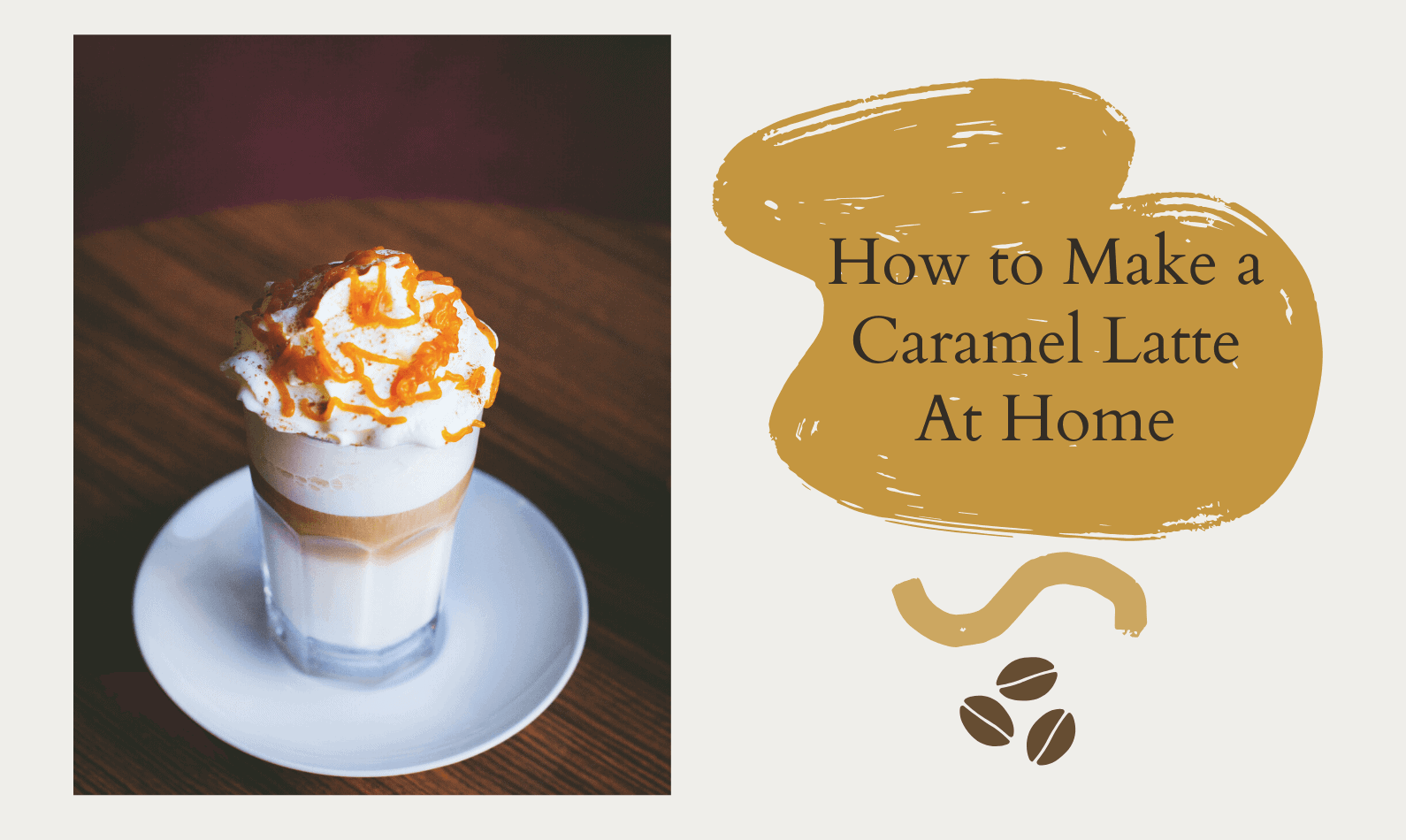 How to Make a Caramel Latte At Home