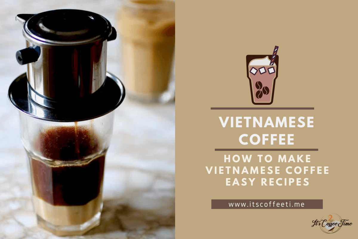 How to Make Vietnamese Coffee Easy Recipes