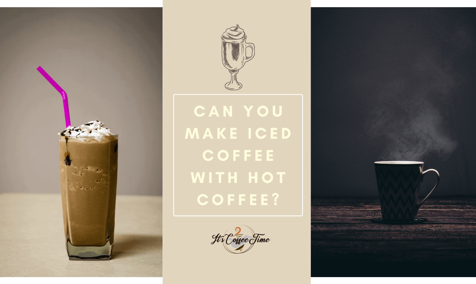 Can you Make Iced Coffee with Hot Coffee