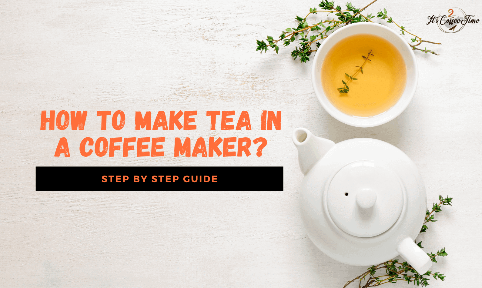 How to Make Tea in a Coffee Maker