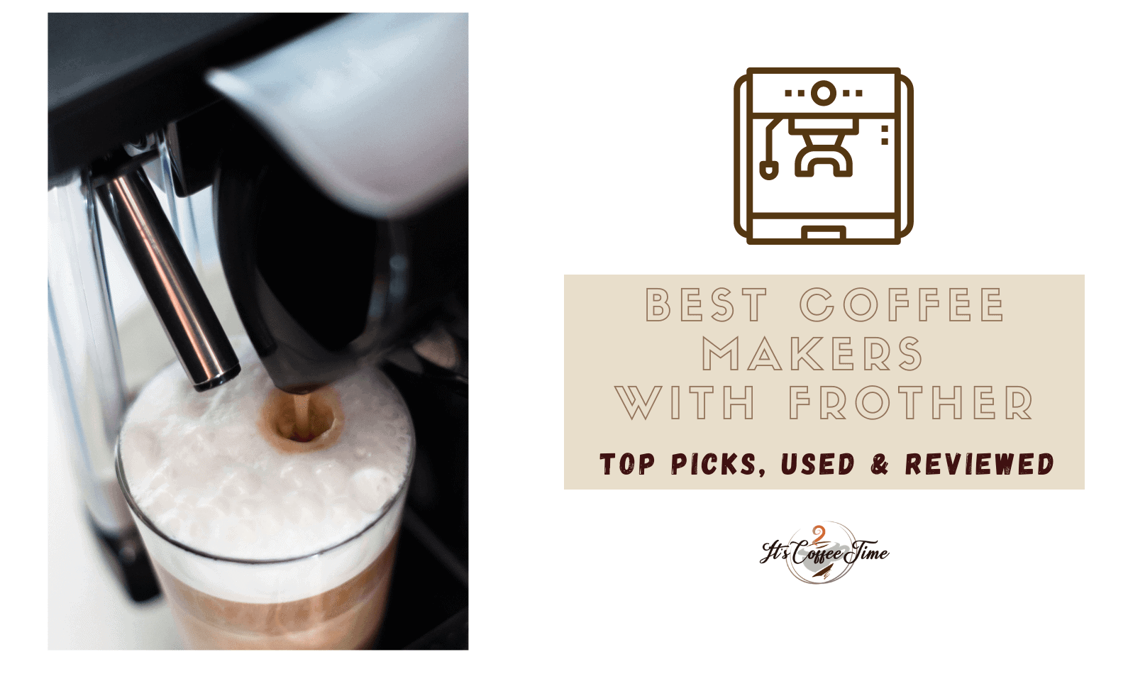 Best Coffee Makers with Frother