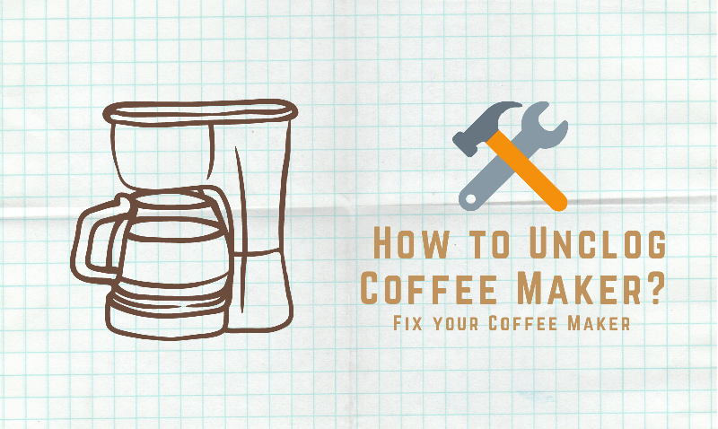 How to Unclog Coffee Maker