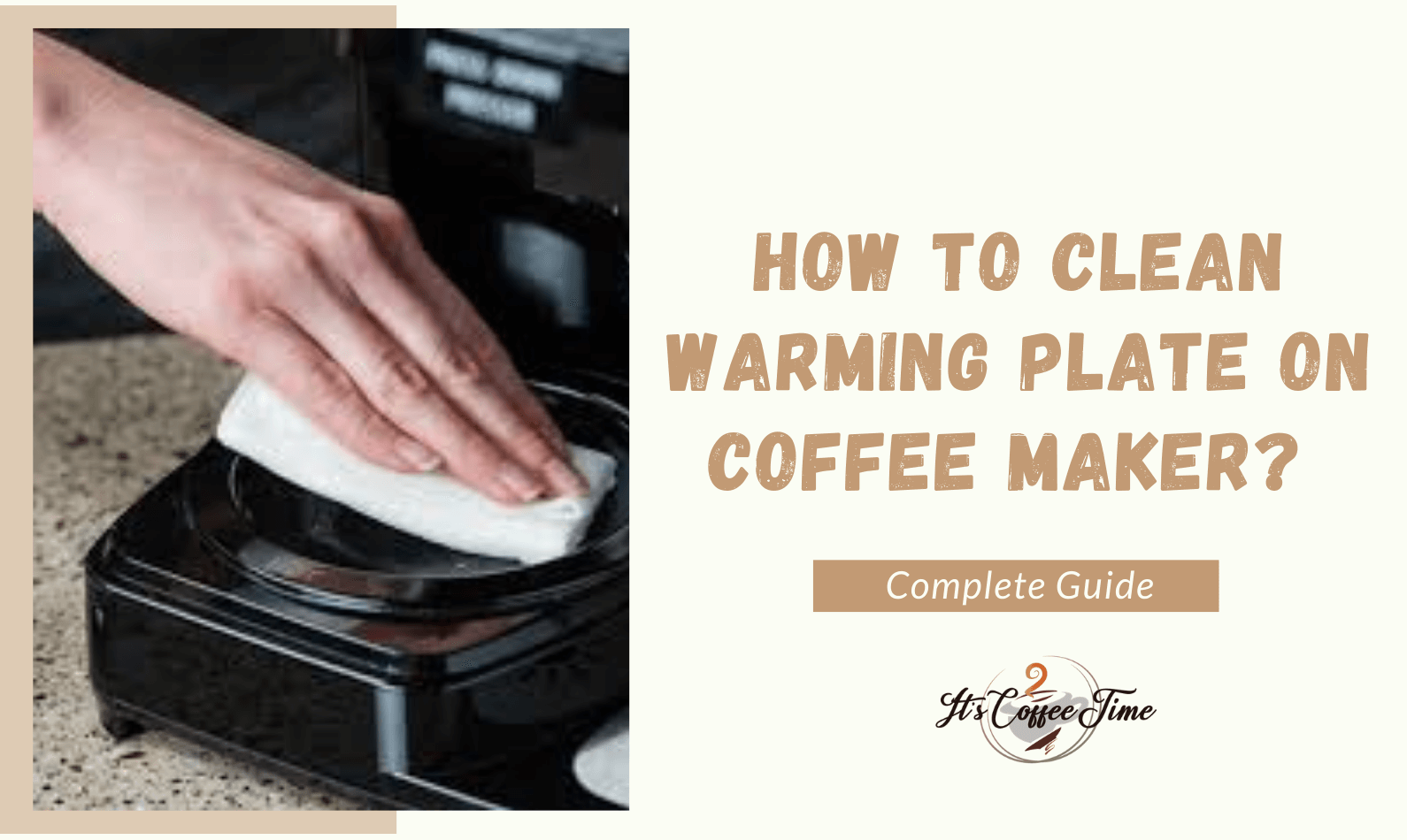 How to Clean Warming plate on Coffee Maker