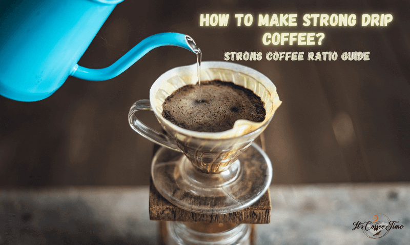 How to make Strong Drip Coffee