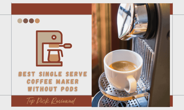 Best Single Serve Coffee Maker Without Pods